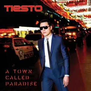 A Town Called Paradise (Deluxe) [14 tracks] – Dj Tiesto [FLAC] [32bits]