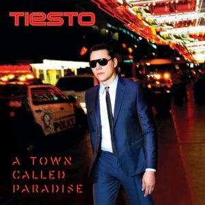 A Town Called Paradise (Deluxe) – Dj Tiesto [FLAC] [16bits]