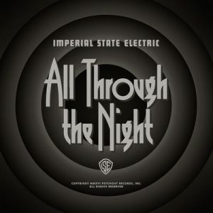 All Through the Night – Imperial State Electric [320kbps]