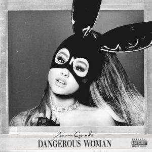 Dangerous Woman [Explicit Version] – Ariana Grande [FLAC] [16bits]