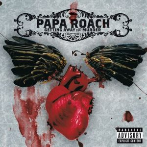 Getting Away With Murder – Papa Roach [320kbps]