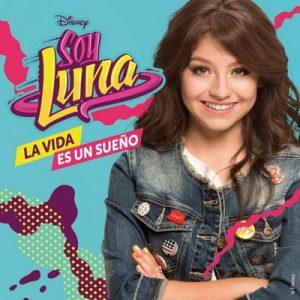 La vida es un sueño (Música de la serie de Disney Channel) – Elenco de Soy Luna [FLAC] [16bits]