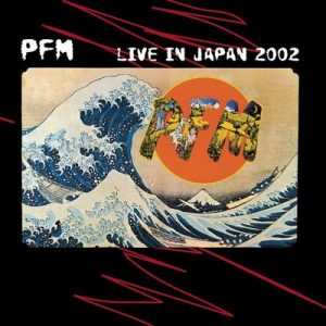 Live In Japan 2002 – Premiata Forneria Marconi [320kbps]
