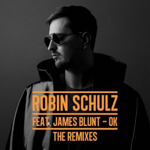 OK (feat. James Blunt) [The Remixes] – Robin Schulz [FLAC] [24bits]