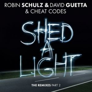 Shed A Light (The Remixes Part 2) – Robin Schulz, David Guetta, Cheat Codes [FLAC] [16bits]