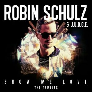 Show Me Love (The Remixes) – Robin Schulz, J.U.D.G.E. [FLAC] [24bits]