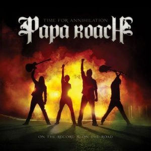 Time For Annihilation: On the Record & On the Road – Papa Roach [320kbps]