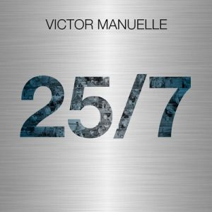 25/7 – Victor Manuelle [FLAC]