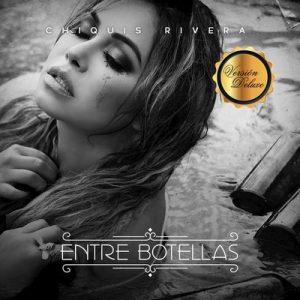 Entre Botellas – Chiquis Rivera [FLAC]