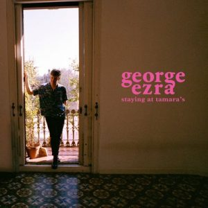 Staying at Tamara's – George Ezra [FLAC]