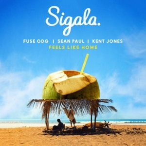 Feels Like Home – Sigala, Fuse ODG, Sean Paul [320kbps]
