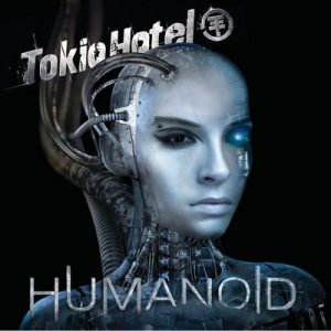 Humanoid (Deluxe English Version) – Tokio Hotel [320kbps]