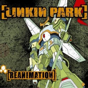 Reanimation (Explicit)- Linkin Park [24bits]