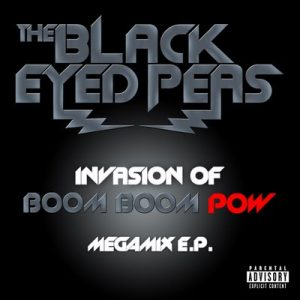 INVASION OF BOOM BOOM POW – MEGAMIX E.P. – The Black Eyed Peas (2009) [320kbps]