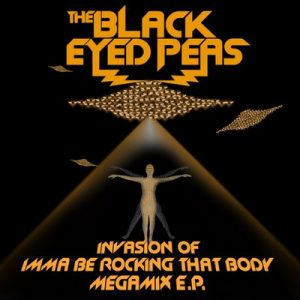 Invasion Of Imma Be Rocking That Body – Megamix E.P. – The Black Eyed Peas [16bits]