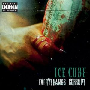 Everythangs Corrupt [Explicit] – Ice Cube [320kbps]