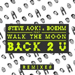 Back 2 U (Remixes) – Steve Aoki & Boehm [320kbps]