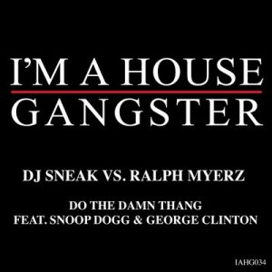 Do The Damn Thang – DJ Sneak & Ralph Myerz [320kbps]