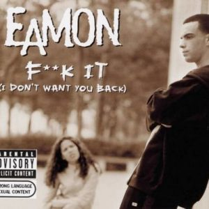 Fuck It (I Don't Want You Back) – Remix EP – Eamon [16bits]