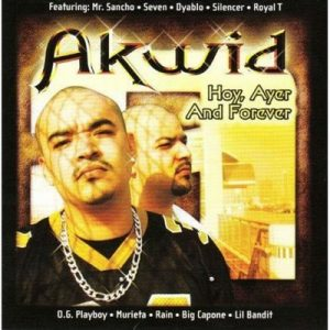 Hoy, Ayer and Forever (Explicit) – Akwid [320kbps]