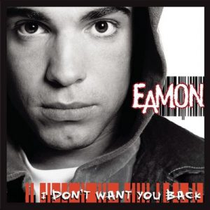I Don't Want You Back – Eamon [320kbps]