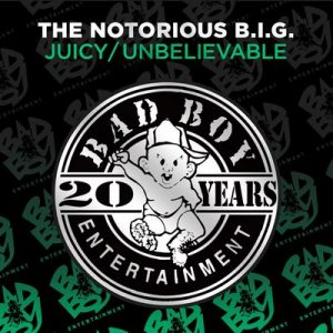 Juicy / Unbelievable (Explicit) – The Notorious B.I.G. [16bits]