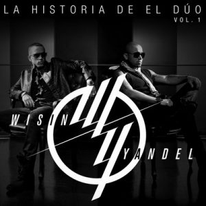 La Historia De El Dúo (Vol.1) – Wisin & Yandel [320kbps]