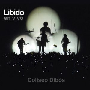 Libido En Vivo Coliseo Dibós – Libido [320kbps]