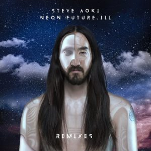 Neon Future III (Remixes) – Steve Aoki [320kbps]