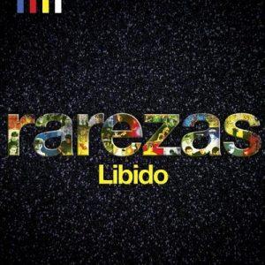 Rarezas – Libido [320kbps]
