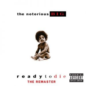 Ready To Die The Remaster [18 Tracks] – The Notorious B.I.G. [320kbps]