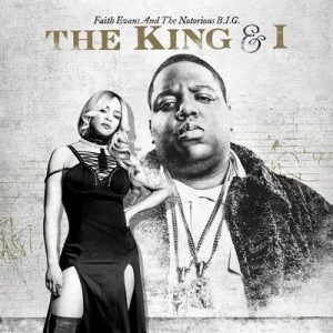 The King & I (Explicit) – Faith Evans, The Notorious B.I.G. [320kbps]