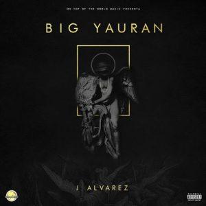 Big Yauran (Explicit) – J Alvarez [16bits]