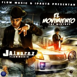 El Movimiento: The Mixtape – J Alvarez [16bits]