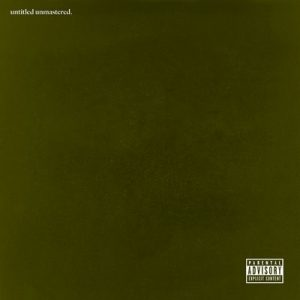 untitled unmastered. (Explicit) – Kendrick Lamar [320kbps]