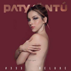 #333 (Edición Deluxe) (+Videos) – Paty Cantú [320kbps]