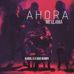 Ahora Me Llama – Karol G, Bad Bunny [320kbps]