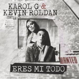 Eres Mi Todo – Karol G, Kevin Roldan [320kbps]