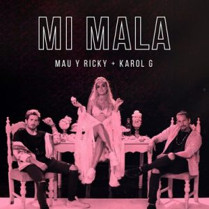 Mi Mala – Mau y Ricky, Karol G [16bits]