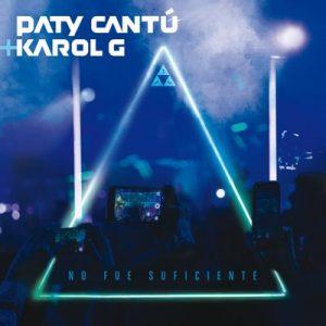No Fue Suficiente (En Directo) – Paty Cantú, Karol G [16bits]