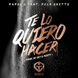 Te Lo Quiero Hacer – Karol G, De La Ghetto [320kbps]