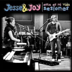 Esta Es Mi Vida [Sesiones] – Jesse & Joy [320kbps]