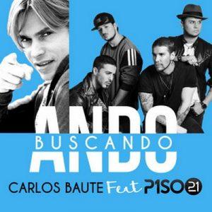 Ando buscando (feat. Piso 21) – Carlos Baute [320kbps]