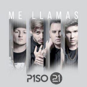 Me Llamas – Piso 21 [320kbps]
