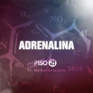 Adrenalina (feat. Maikel Delacalle) – Piso 21 [320kbps]