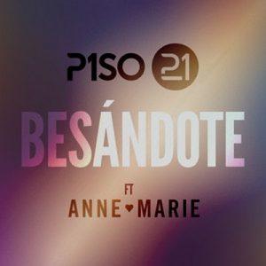 Besándote (feat. Anne-Marie) [Remix] – Piso 21 [320kbps]