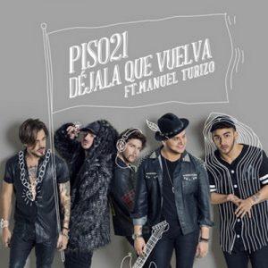 Déjala Que Vuelva (feat. Manuel Turizo) – Piso 21 [320kbps]