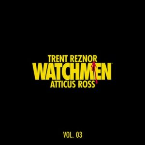 Watchmen: Volume 3 (Music from the HBO Series) – Atticus Ross, Trent Reznor [320kbps]