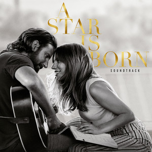 A Star Is Born Soundtrack (Without Dialogue) – Lady Gaga, Bradley Cooper [320kbps]