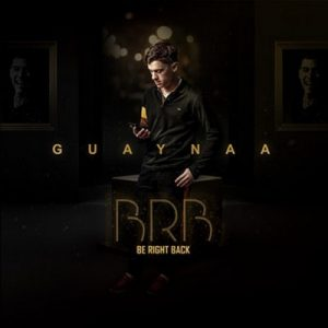 BRB (Be Right Back) – Guaynaa [320kbps]